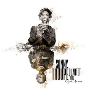 Sonny Troupé Quartet Add2 présentent «Reflets denses»