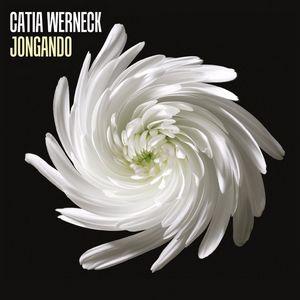 Clin d'œil à Catia Werneck et «Jongando»