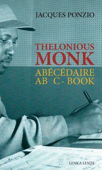 «Abécédaire Thelonious Monk» écrit par Jacques Ponzio