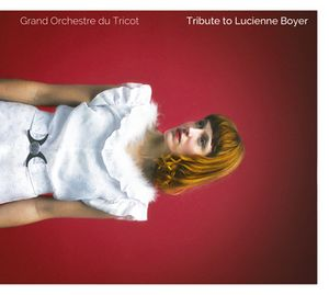 « Tribute to Lucienne Boyer » par le Grand Orchestre du Tricot