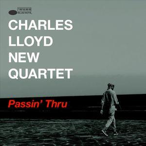 Charles Lloyd New Quartet présente «Passin' Thru»