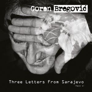 Clin d'œil à Goran Bregovic & Three Letters from Sarajevo