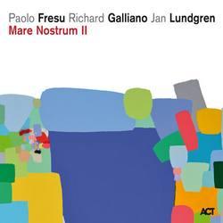 «Mare Nostrum II» avec P. Fresu, R.Galliano et J. Lundgren