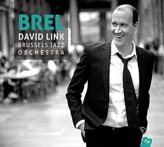 «Brel» par David Linx et Brussels Jazz orchestra