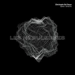 «Les Nébuleuses», nouvel album de Christophe Dal Sasso