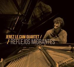 «Reflejos Migrantes» par Jerez Le Cam