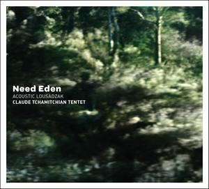 «Need Eden» par Acoustic Lousadzak