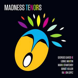 « Madness Tenors – Be Jazz For Jazz » met le feu