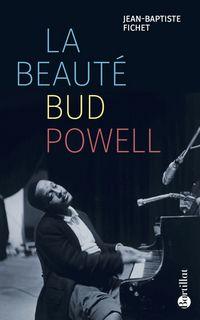«La beauté Bud Powell» écrit par J. B. Fichet