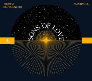 Thomas de Pourquery et Supersonic sortent «Sons of Love»