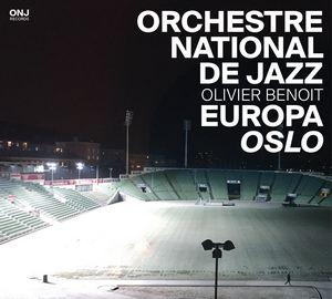 Europa Oslo, dernier album de l'ONJ dirigé par Olivier Benoit