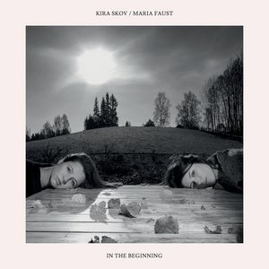 « In The Beginning », album de Kira Skov et Maria Faust