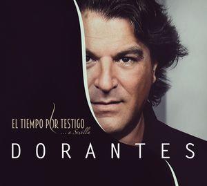 «El Tiempo por Testigo», le nouvel album de Dorantes