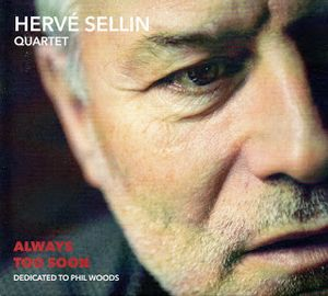 "Couverture de l'album """"Always too soon"" du painiste Hervé Sellin en quartet"