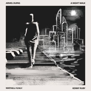 "Couverture de l'album ""A Night Walk"" d'Armel Dupas"