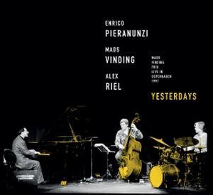 Enrico Pieranunzi-Mads Vinding-Alex Riel sur «Yesterdays»