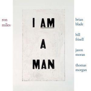 «I Am A Man», le nouveau projet de Ron Miles
