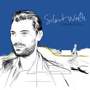 «Silent Walk», le premier album de Samuel Strouk