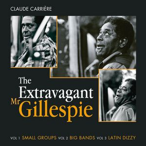 « The Extravagant Dizzy Gillespie »