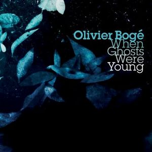 "Couverture de l'album d'Olivier Boge, ""When Ghosts Were Young"""