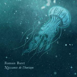 Clin d'œil à Romain Baret & «Naissance de l'Horizon»