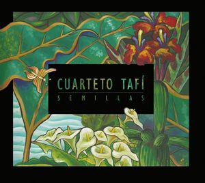 """Couverture de l'album """"Semillas"""" du Cuarteto Tafi"""