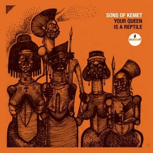 Sons of Kemet annonce « Your Queen is a Reptile »