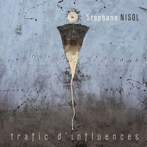 "couverture album ""Trafic d'Influences"" du saxophoniste Stephane Nisol"