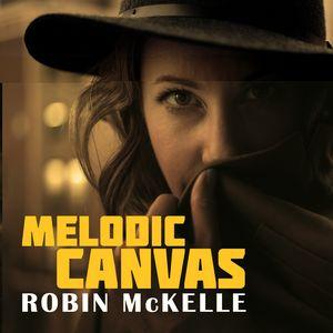 """Couverture de l'album """"Melodic Canvas"""" de la chanteuse Robin McKelle"""