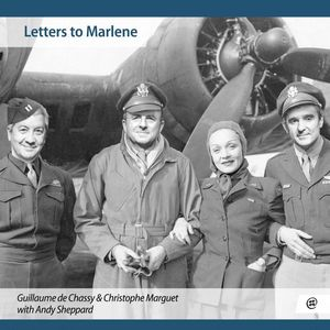 « Letters to Marlene » – G. de Chassy / C. Marguet / A. Sheppard