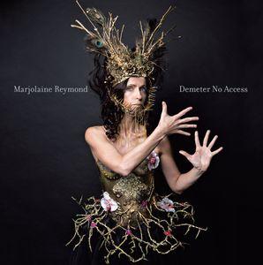 Marjolaine Reymond présente «Demeter No Access»