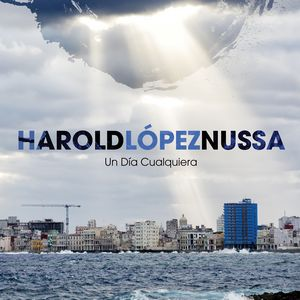 Harold Lopez-Nussa sort «Un Día Cualquiera»