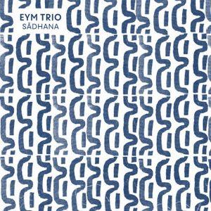 EYM Trio annonce la sortie de «Sadhana»