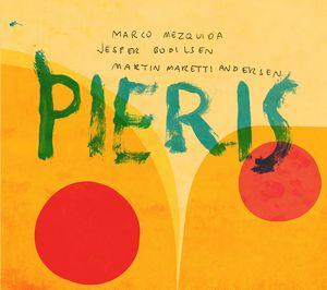Couverture de l'album Pieris du trio Mezquida-Bodilsen-Andersen