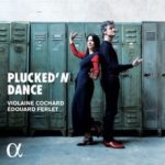 Couverture de l'album  Plucked'N Dance de Violaine Cochard et Edouard Ferlet