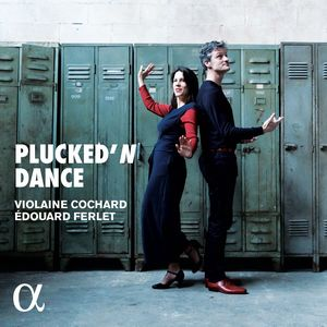 Crossover#5… Plucked'N Dance – Violaine Cochard-Edouard Ferlet