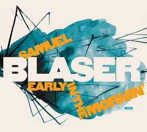 Samuel Blaser célèbre le blues sur « Early in the Mornin' »