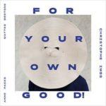 """couverture de l'album """"For Your Own Good! de Christophe Imbs"""