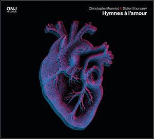 «Hymnes à l'amour» de Christophe Monniot et Didier Ithursarry