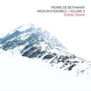 « Todhe Todhe », Pierre de Bethmann « Medium Ensemble Vol. 3 »