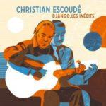 Pochette de l'album Django, les inédits par Christian Escoudé