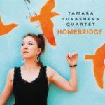Pochette de l'album Homebridge par Tamara Lukasheva Quartet