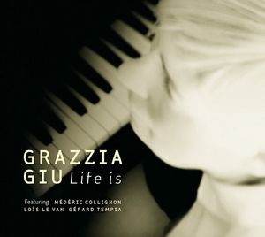 Clin d'œil à Grazzia Giu & « Life Is »