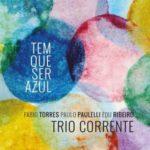 couverture de l'album Tem Que Ser Azul du trio Corrente