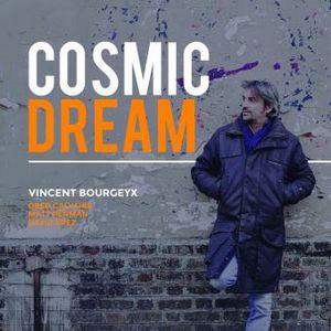 Vincent Bourgeyx revient avec «Cosmic Dream»