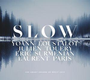 «Slow» par Yoann Loustalot et Julien Touery 4tet