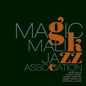 Coup de cœur… pour Magic Malik & Jazz Association