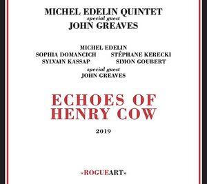 Le Festival Jazz à Cours & à Jardins 2019 accueille le projet Echoes of Henry Cow