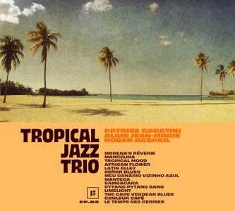 Tropical Jazz Trio… du jazz caliente !