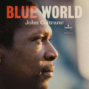 « Blue World », un  nouvel album inédit de John Coltrane